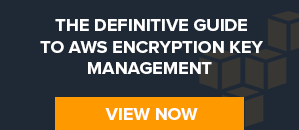The Definitive Guide to AWS Encryption Key Management