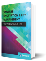 Encryption & Key Management for VMware - Definitive Guide