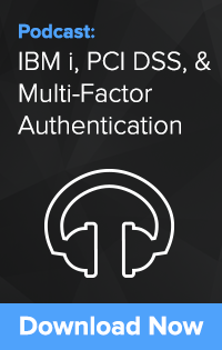 IBM i, PCI DSS, & Multi-Factor Authentication