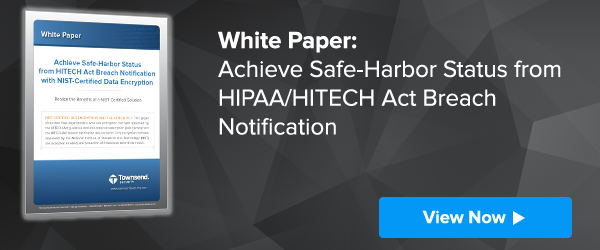 Achieve Safe-Harbor Status from HIPAA Breach Notification