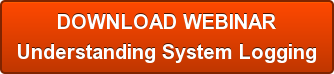 DOWNLOAD WEBINAR Understanding System Logging
