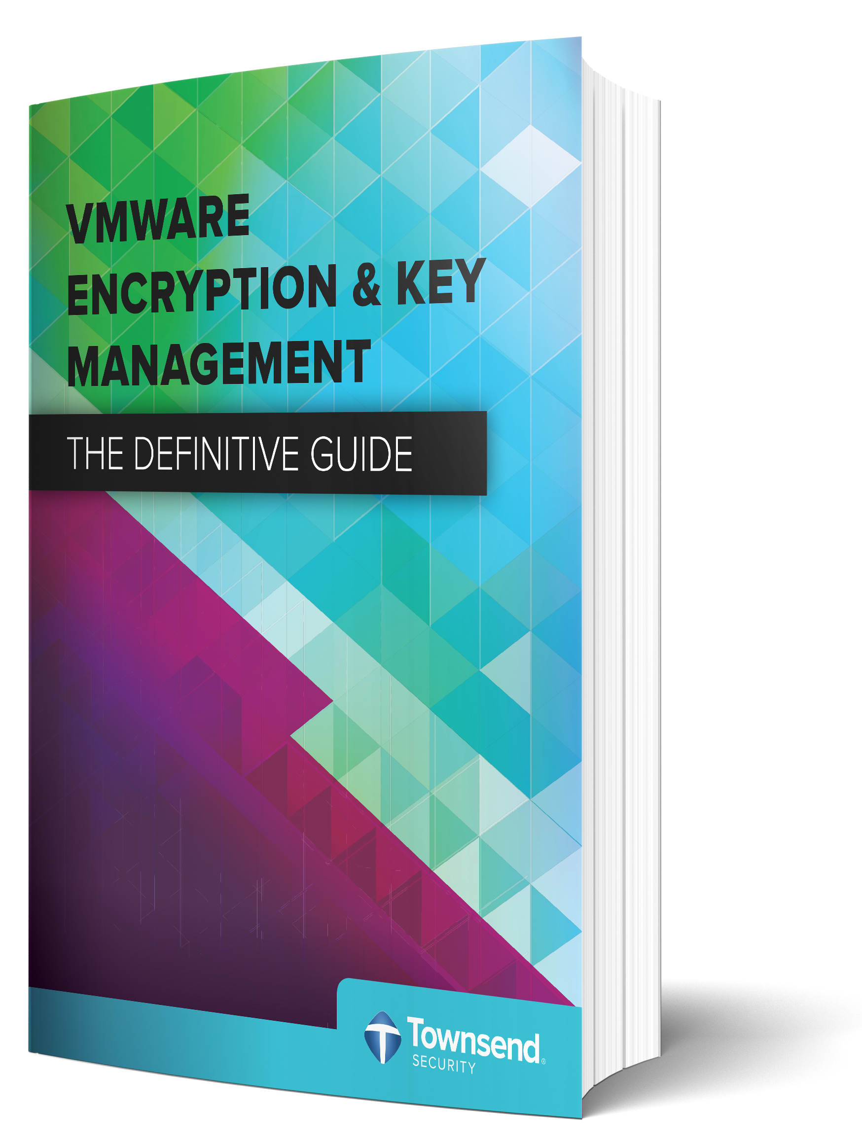 The Definitive Guide to VMware Encryption and Key Management
